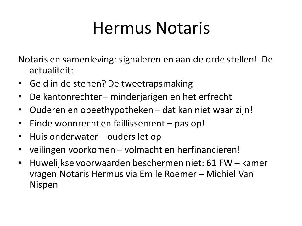 Hermus Notaris Notaris en samenleving: signaleren en aan de orde stellen! De actualiteit: Geld in de stenen De tweetrapsmaking.