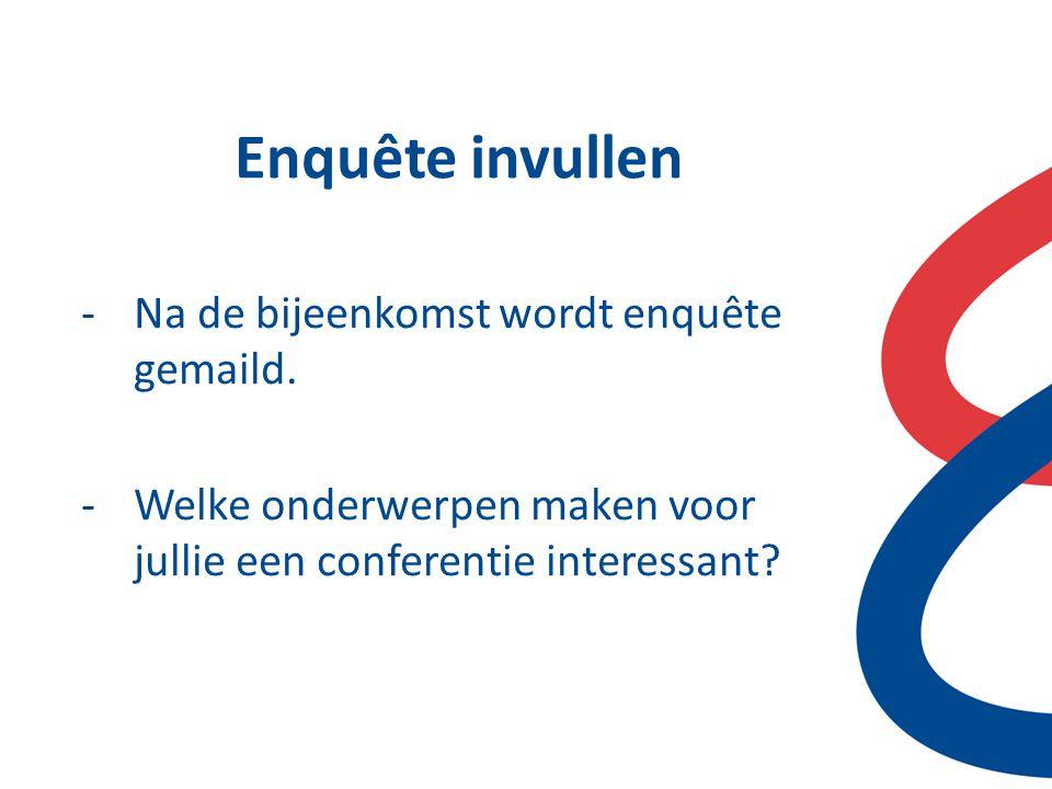 Enquête invullen Na de bijeenkomst wordt enquête gemaild.