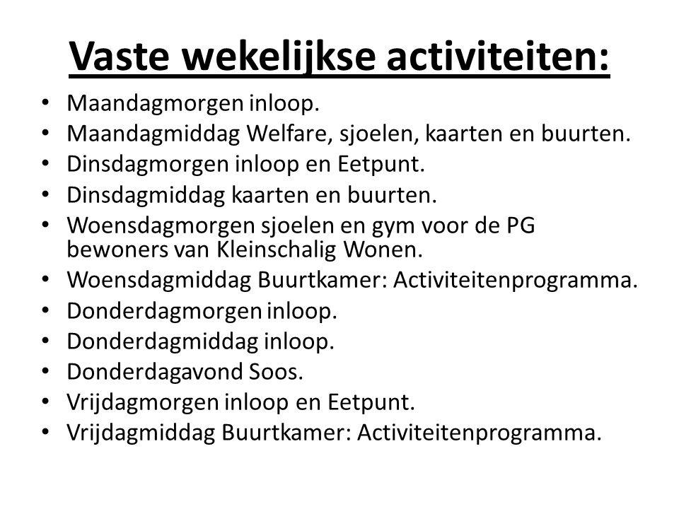 Vaste wekelijkse activiteiten: