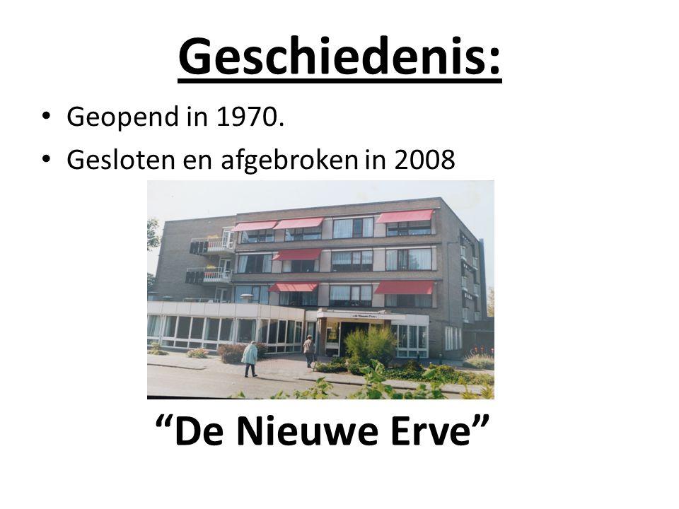 Geschiedenis: De Nieuwe Erve Geopend in 1970.