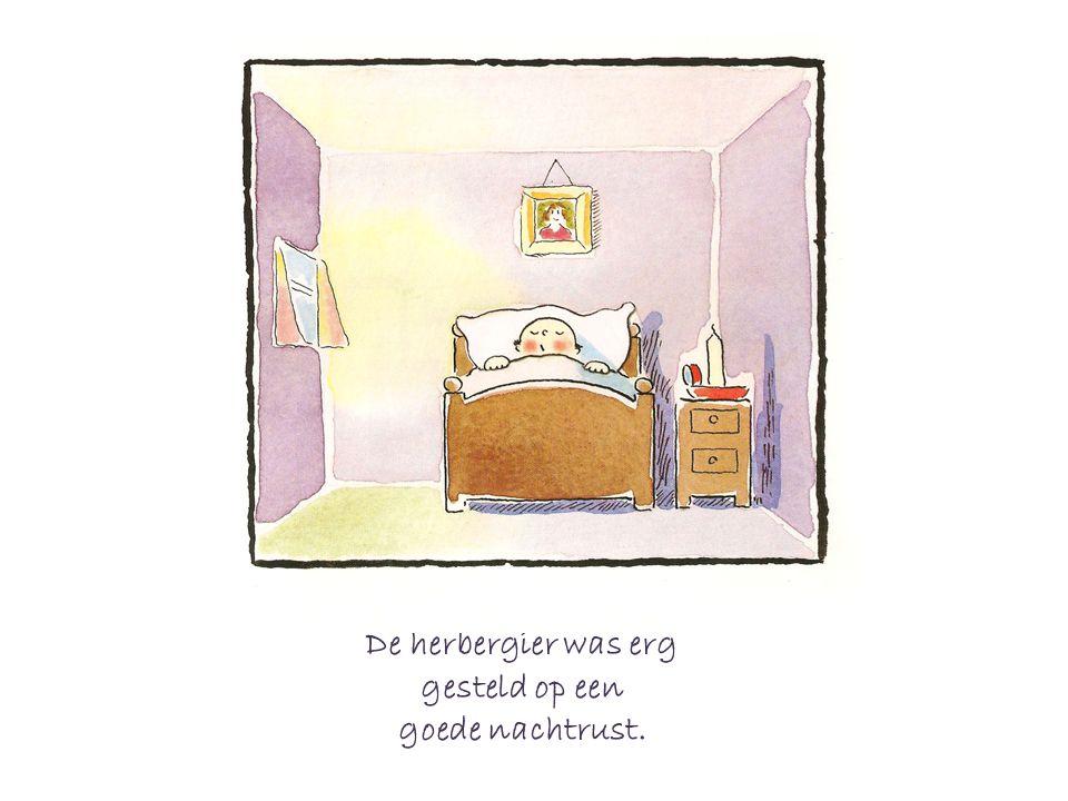 De herbergier was erg gesteld op een goede nachtrust.