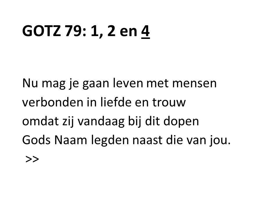 GOTZ 79: 1, 2 en 4 Nu mag je gaan leven met mensen