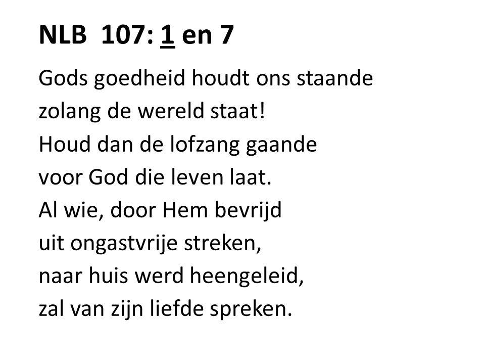 NLB 107: 1 en 7 Gods goedheid houdt ons staande