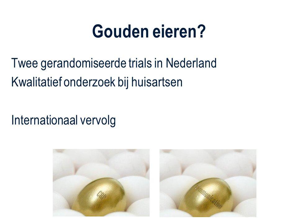 Gouden eieren Twee gerandomiseerde trials in Nederland