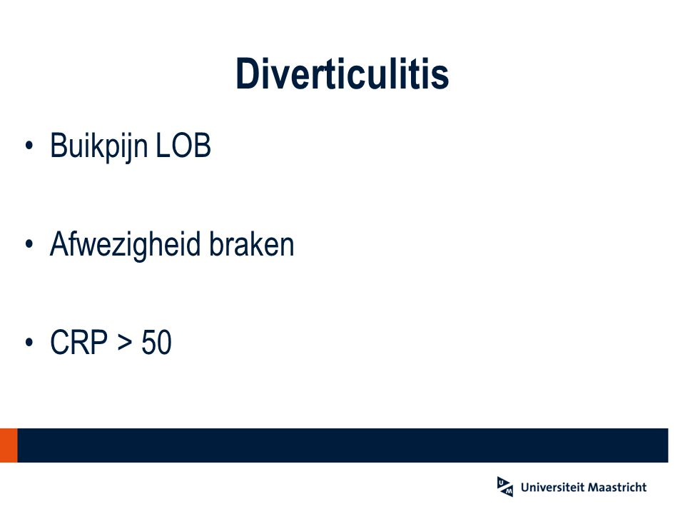 Diverticulitis Buikpijn LOB Afwezigheid braken CRP > 50