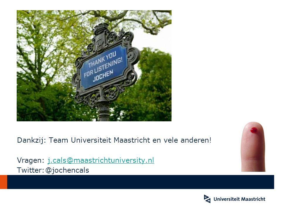 Dankzij: Team Universiteit Maastricht en vele anderen. Vragen: j