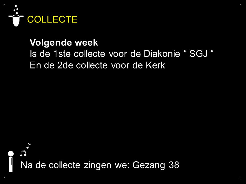 COLLECTE Volgende week Is de 1ste collecte voor de Diakonie SGJ