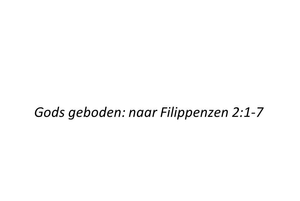 Gods geboden: naar Filippenzen 2:1-7