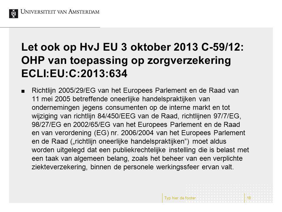 Let ook op HvJ EU 3 oktober 2013 C-59/12: OHP van toepassing op zorgverzekering ECLI:EU:C:2013:634