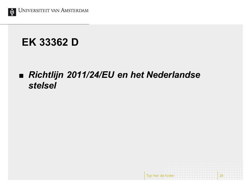 EK 33362 D Richtlijn 2011/24/EU en het Nederlandse stelsel