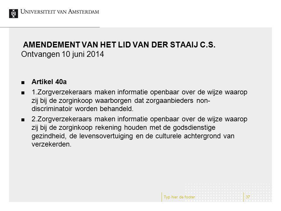 AMENDEMENT VAN HET LID VAN DER STAAIJ C.S. Ontvangen 10 juni 2014