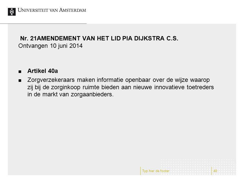 Nr. 21AMENDEMENT VAN HET LID PIA DIJKSTRA C.S. Ontvangen 10 juni 2014