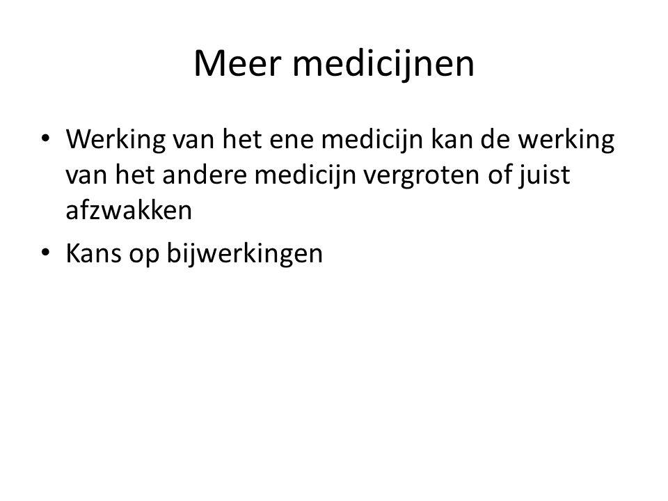 Meer medicijnen Werking van het ene medicijn kan de werking van het andere medicijn vergroten of juist afzwakken.
