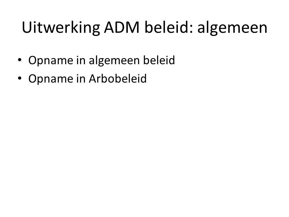 Uitwerking ADM beleid: algemeen