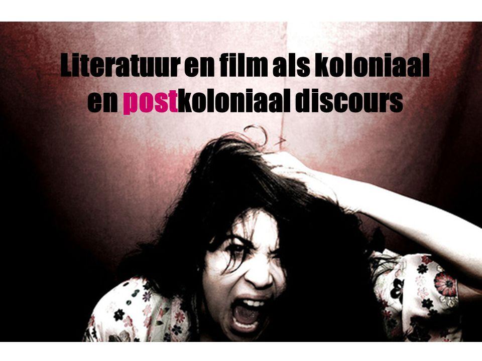 Literatuur en film als koloniaal en postkoloniaal discours