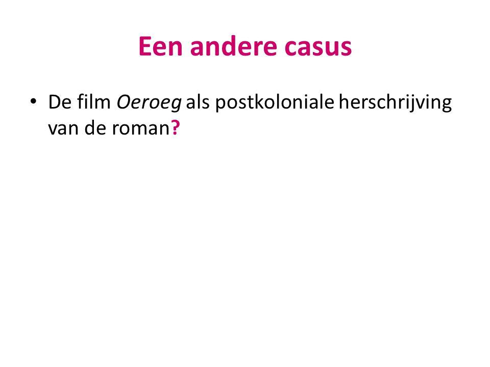 Een andere casus De film Oeroeg als postkoloniale herschrijving van de roman