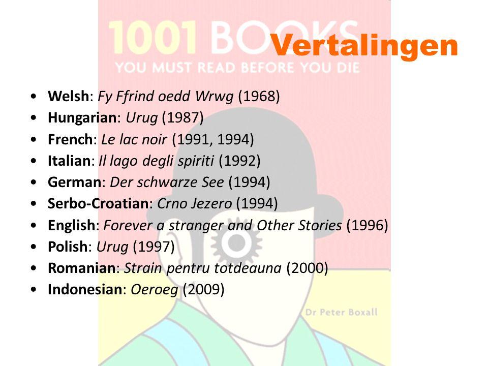 Vertalingen Welsh: Fy Ffrind oedd Wrwg (1968) Hungarian: Urug (1987)
