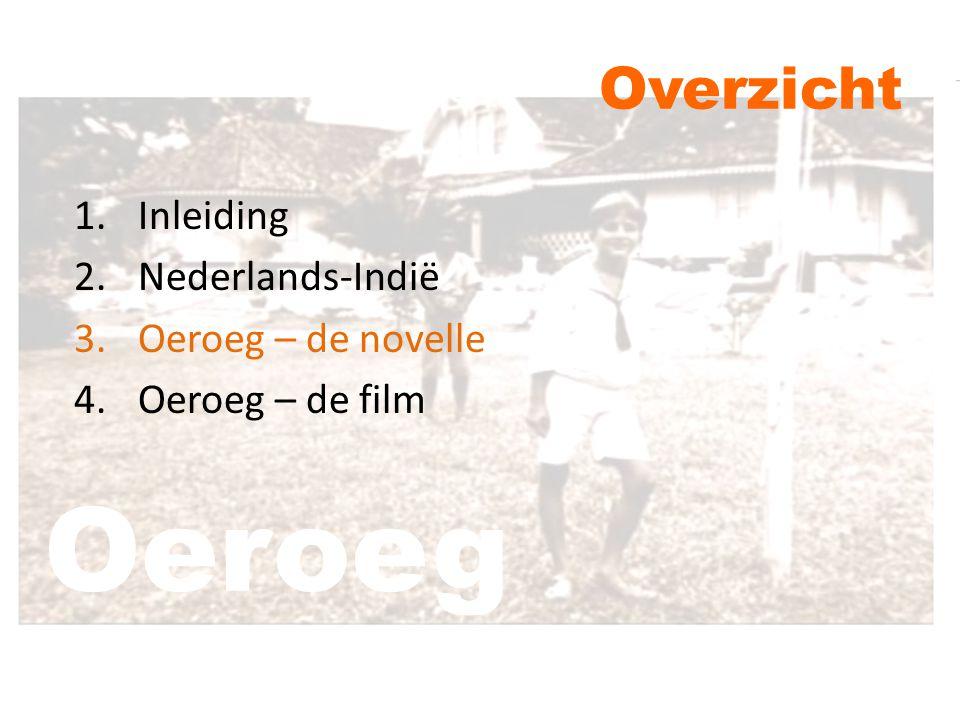 Oeroeg Overzicht Inleiding Nederlands-Indië Oeroeg – de novelle