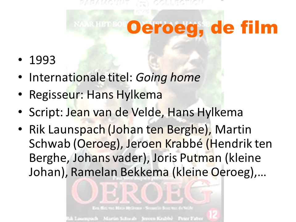 Oeroeg, de film 1993 Internationale titel: Going home