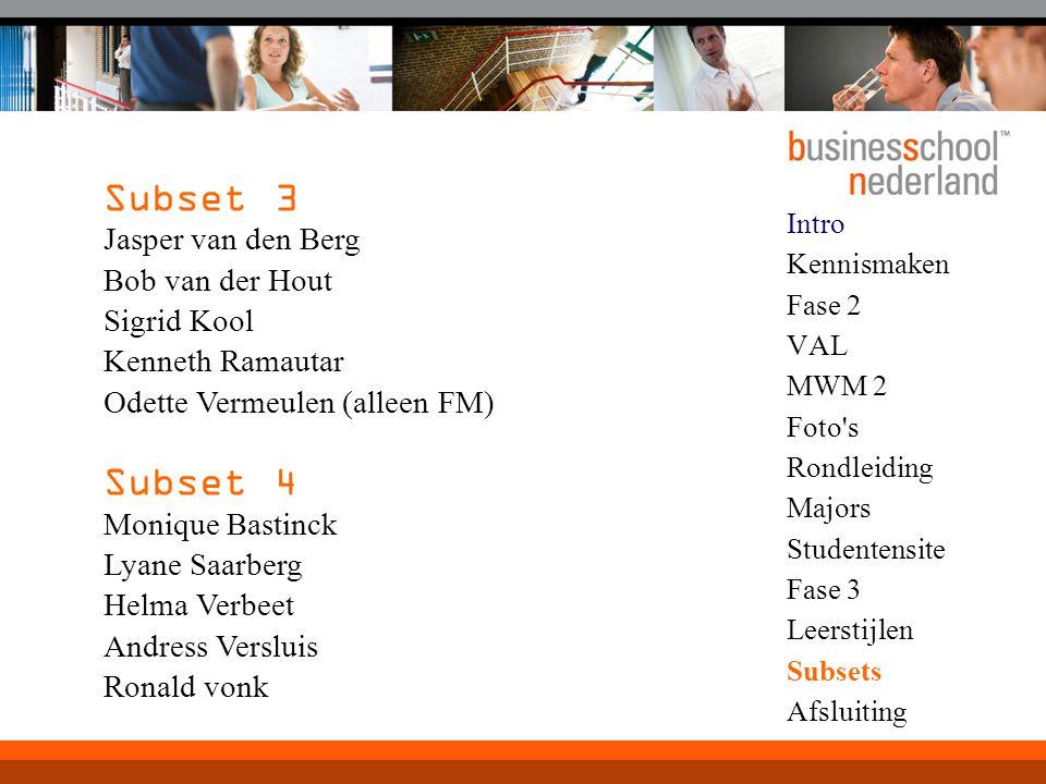 Subset 3 Subset 4 Jasper van den Berg Bob van der Hout Sigrid Kool