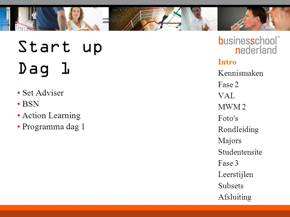 Start up Dag 1 Set Adviser BSN Action Learning Programma dag 1 Intro