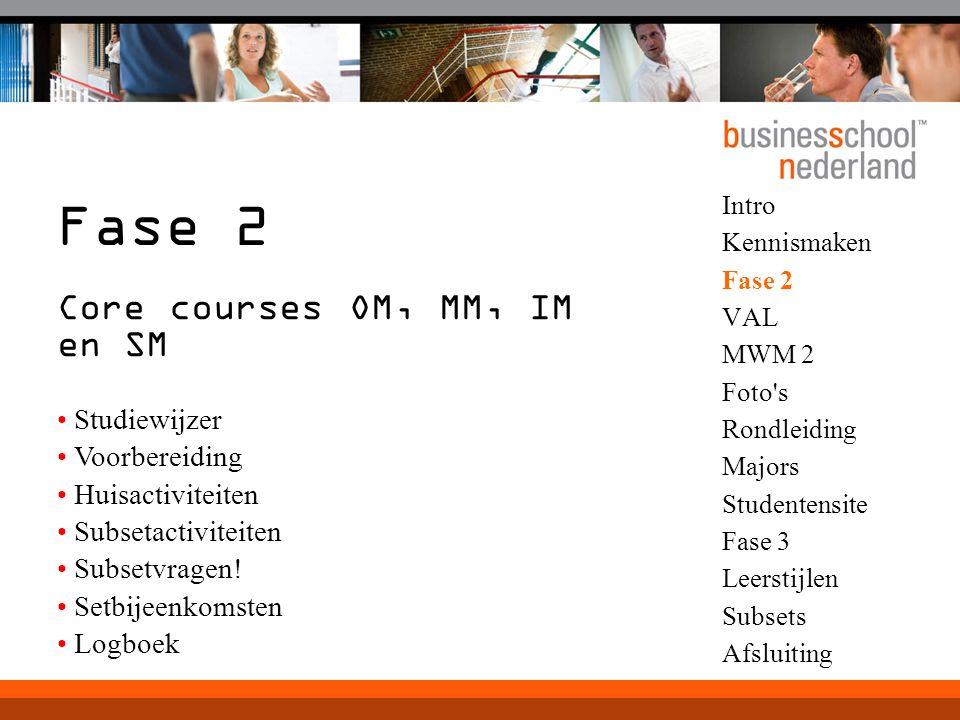 Fase 2 Core courses OM, MM, IM en SM Studiewijzer Voorbereiding