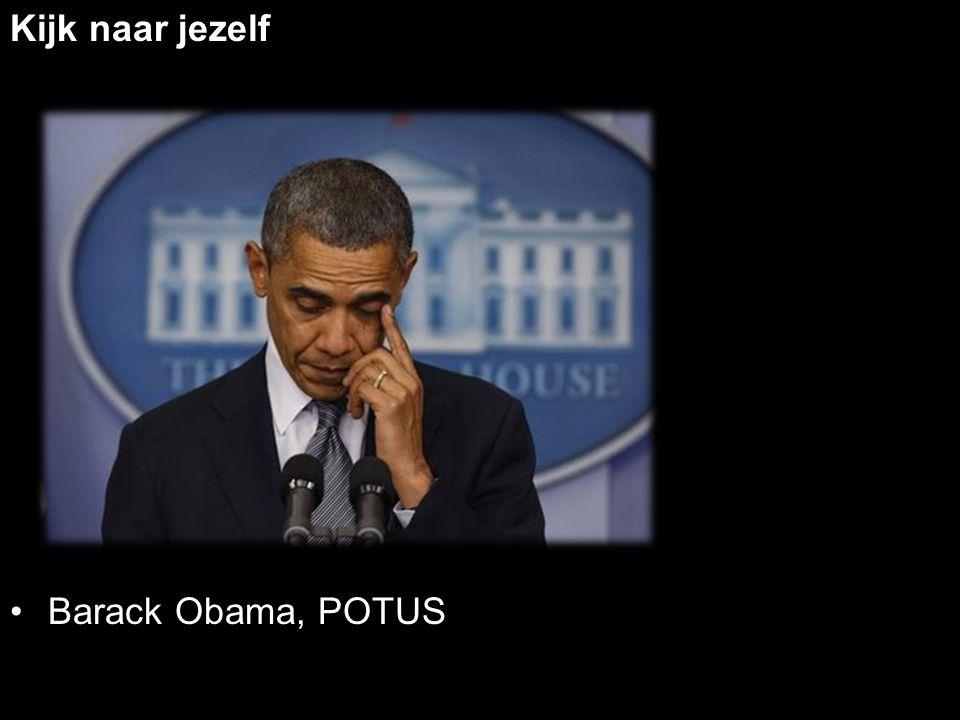 Kijk naar jezelf Barack Obama, POTUS
