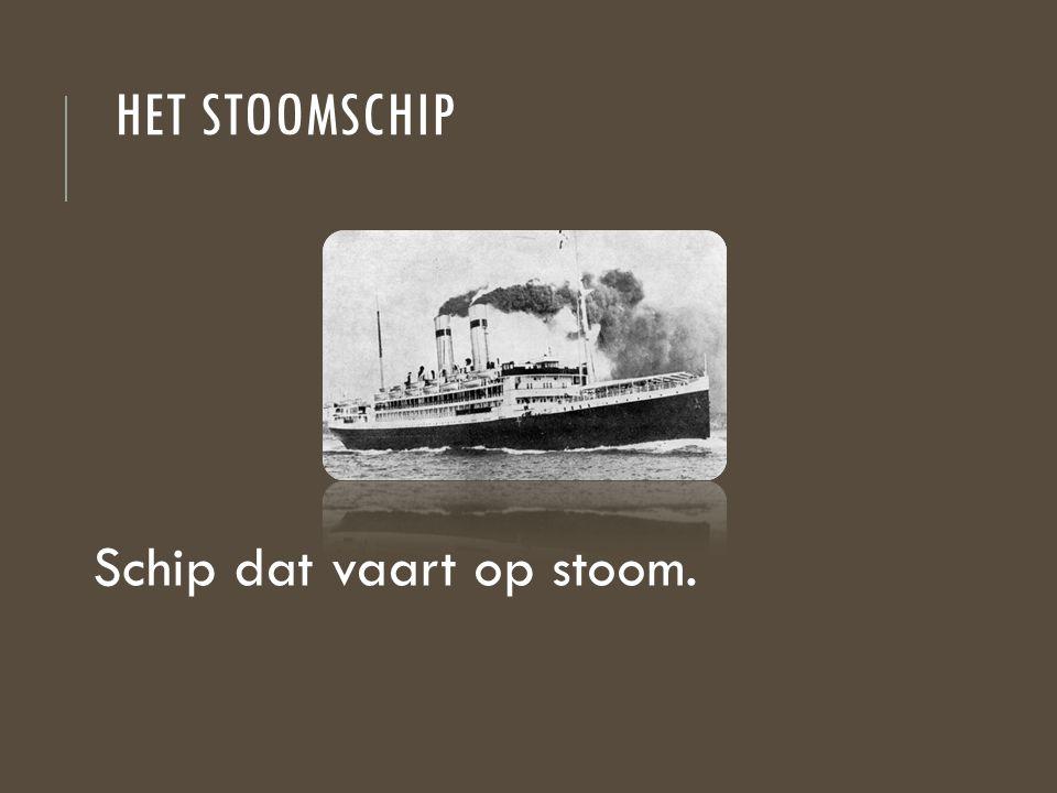 Het stoomschip Schip dat vaart op stoom.