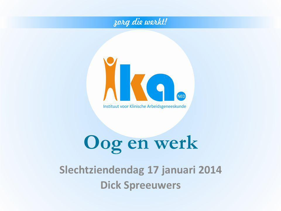 Slechtziendendag 17 januari 2014 Dick Spreeuwers