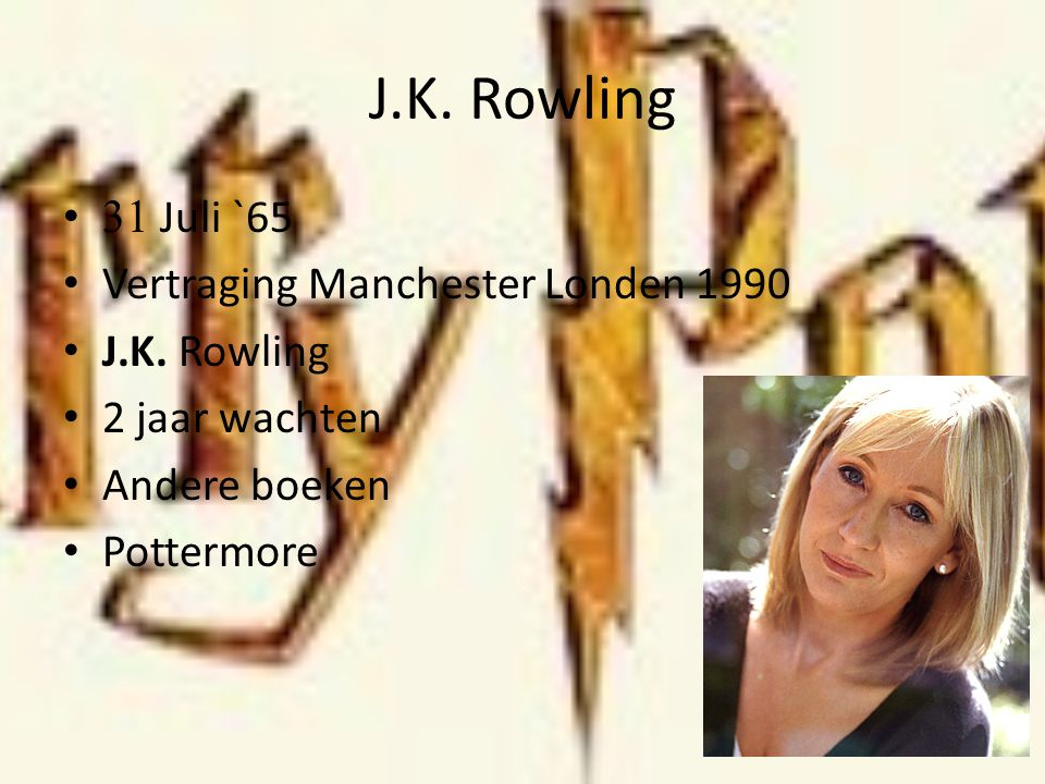 J.K. Rowling 31 Juli `65 Vertraging Manchester Londen 1990