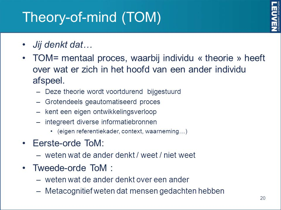 Theory-of-mind (TOM) Jij denkt dat…