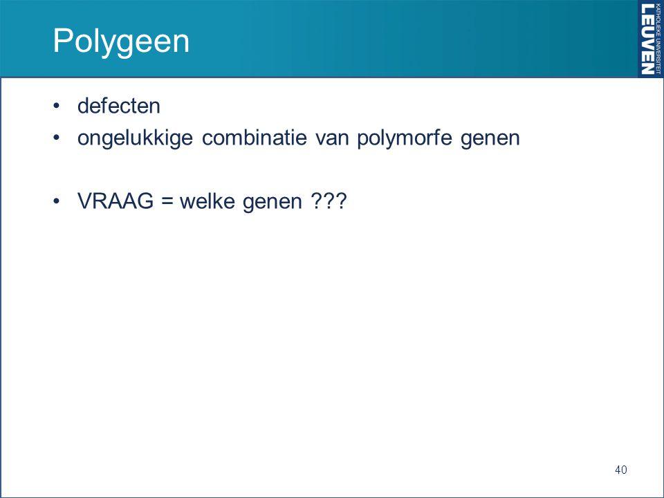 Polygeen defecten ongelukkige combinatie van polymorfe genen