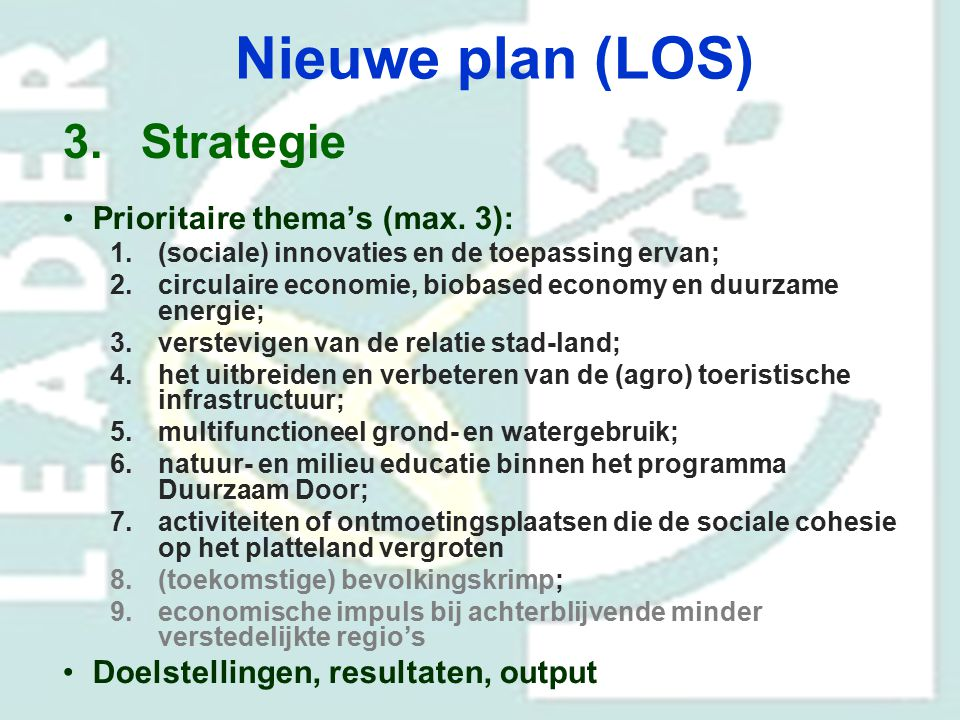 Nieuwe plan (LOS) Strategie Prioritaire thema's (max. 3):