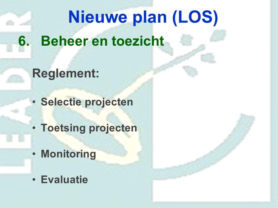 Nieuwe plan (LOS) Beheer en toezicht Reglement: Selectie projecten