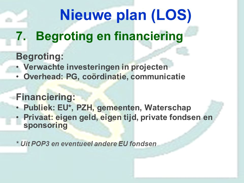 Nieuwe plan (LOS) Begroting en financiering Begroting: Financiering: