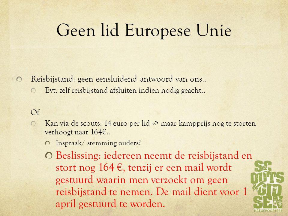 Geen lid Europese Unie Reisbijstand: geen eensluidend antwoord van ons.. Evt. zelf reisbijstand afsluiten indien nodig geacht..