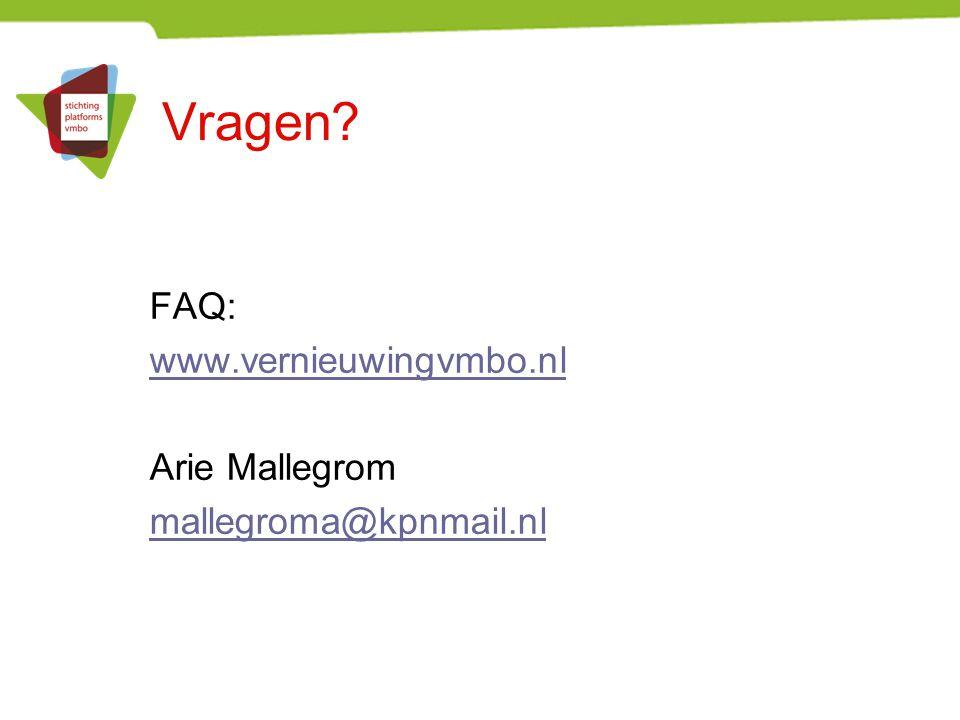 Vragen FAQ: www.vernieuwingvmbo.nl Arie Mallegrom