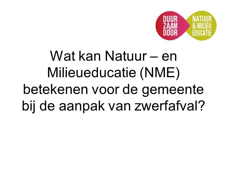 Wat kan Natuur – en Milieueducatie (NME) betekenen voor de gemeente bij de aanpak van zwerfafval