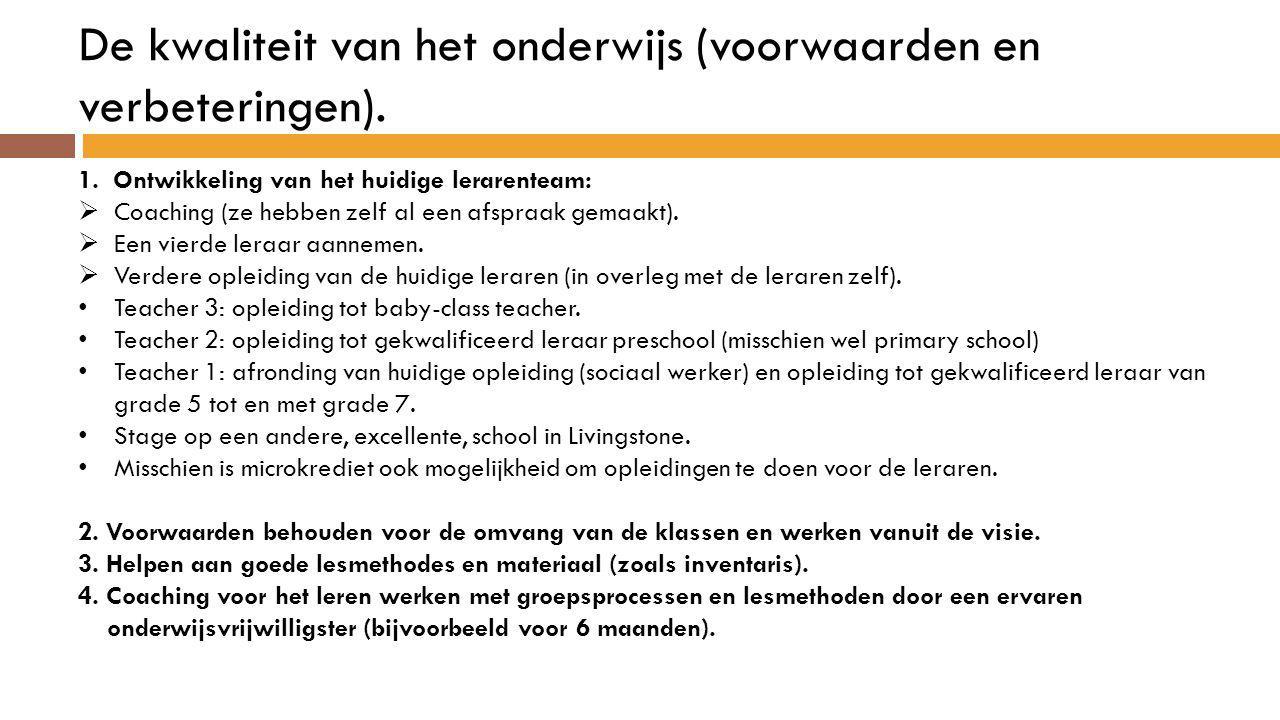 De kwaliteit van het onderwijs (voorwaarden en verbeteringen).