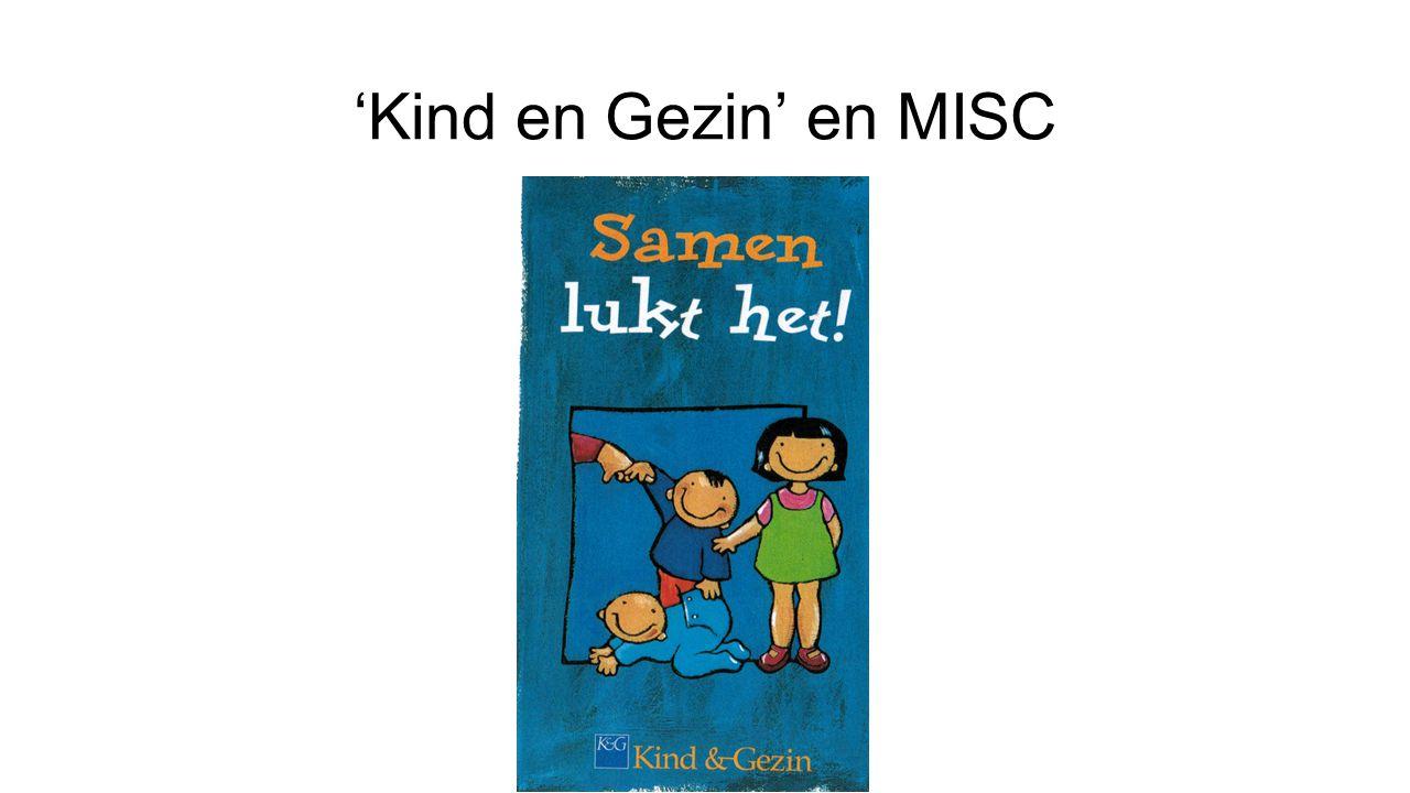 'Kind en Gezin' en MISC