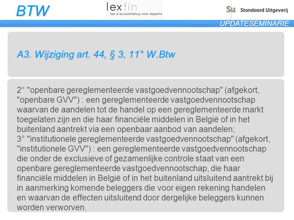 A3. Wijziging art. 44, § 3, 11° W.Btw