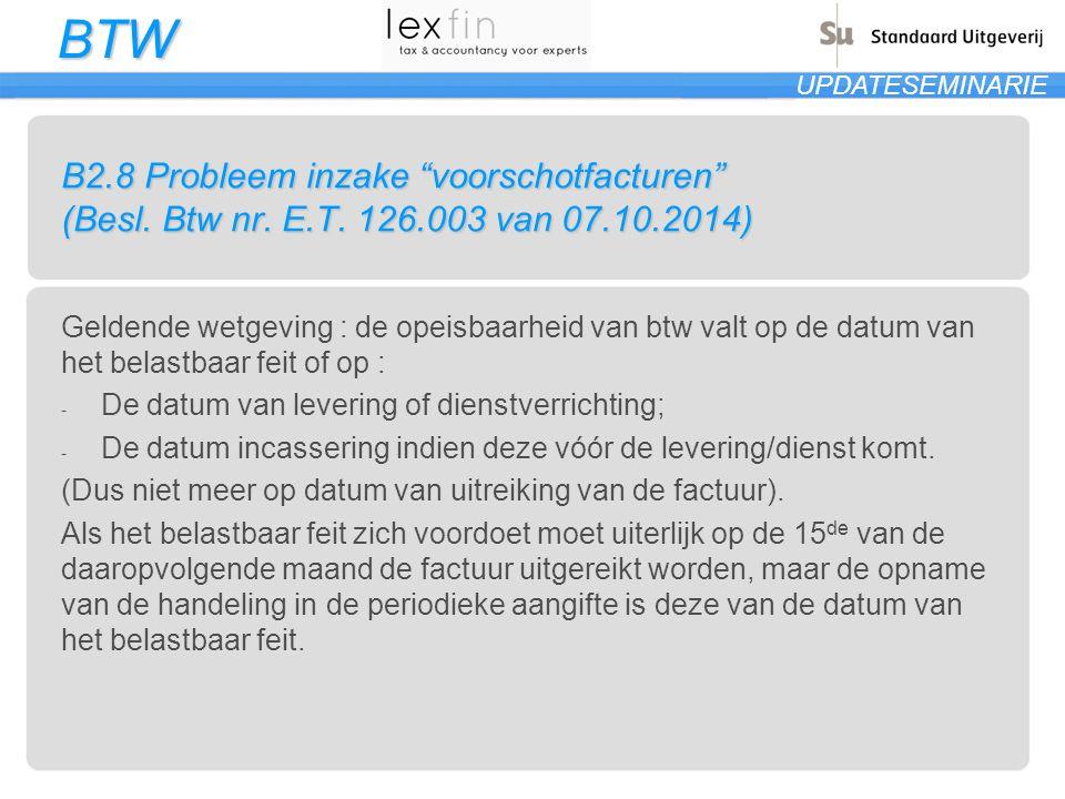 B2. 8 Probleem inzake voorschotfacturen (Besl. Btw nr. E. T. 126