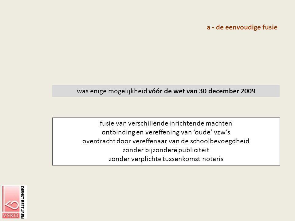 was enige mogelijkheid vóór de wet van 30 december 2009
