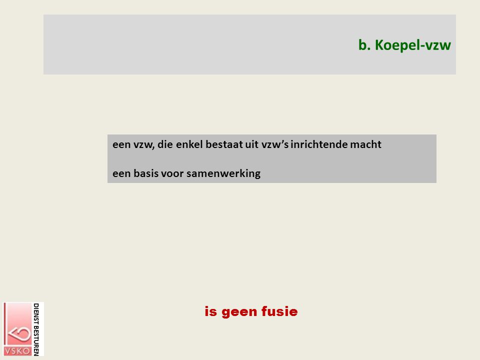 b. Koepel-vzw is geen fusie