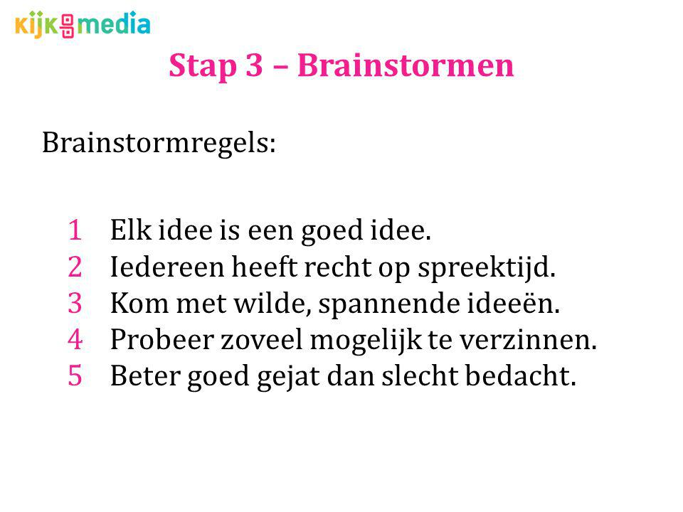 Stap 3 – Brainstormen