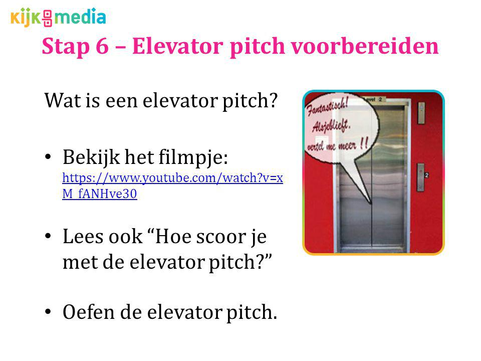 Stap 6 – Elevator pitch voorbereiden