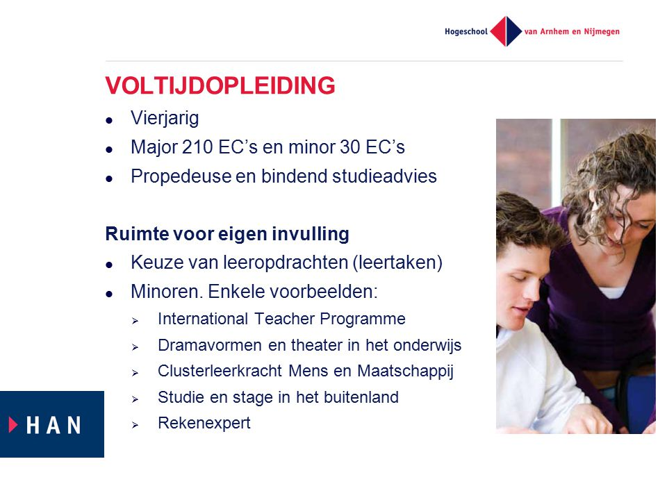 VOLTIJDOPLEIDING Vierjarig Major 210 EC's en minor 30 EC's