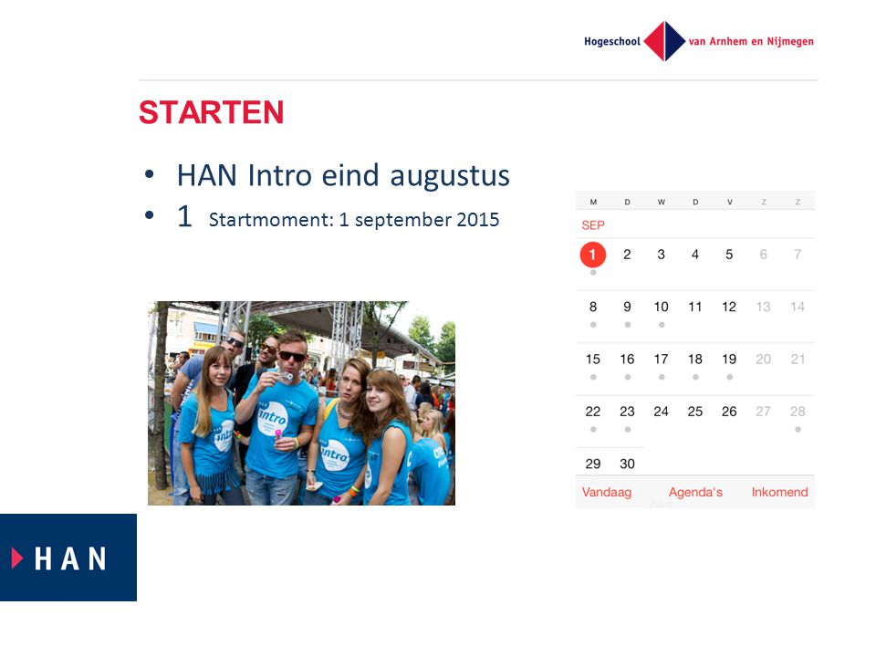 HAN Intro eind augustus 1 Startmoment: 1 september 2015