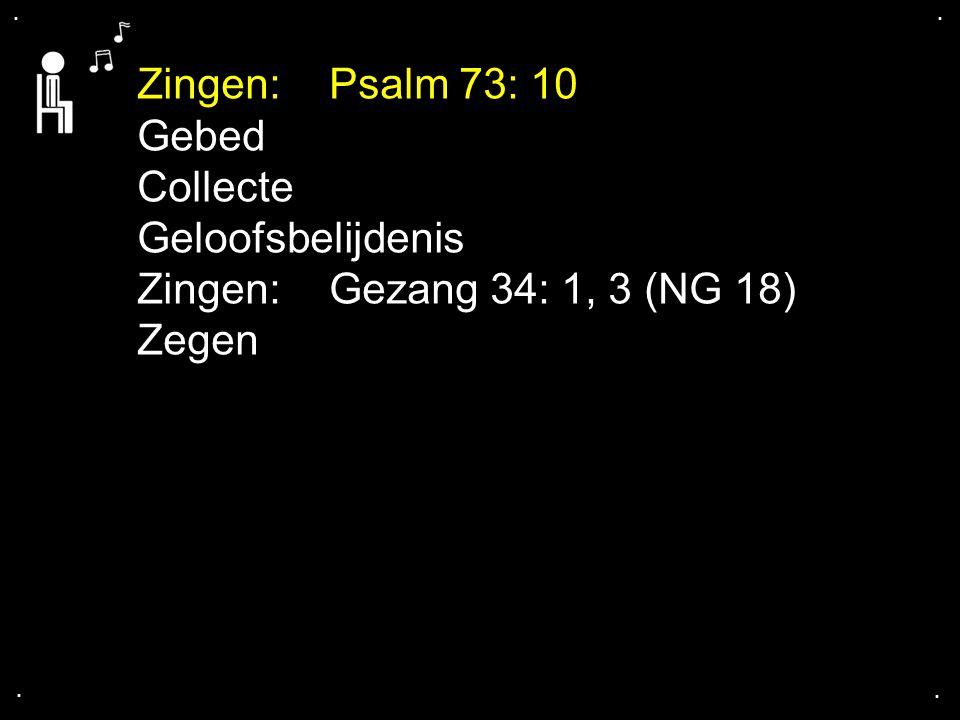 Zingen: Psalm 73: 10 Gebed Collecte Geloofsbelijdenis