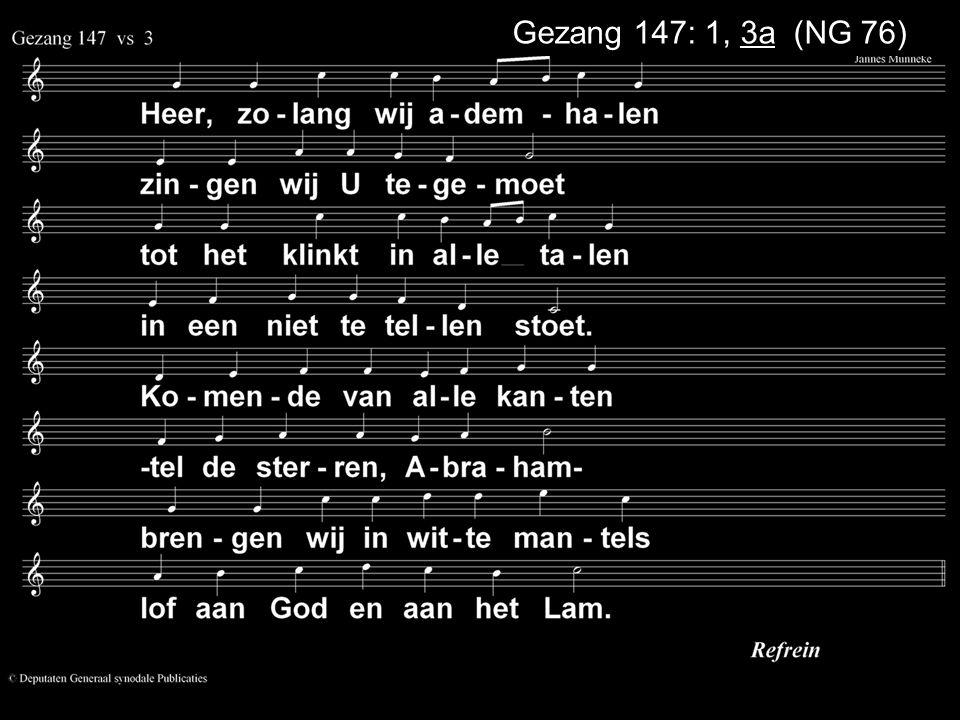 Gezang 147: 1, 3a (NG 76)